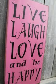 95 best live laugh love images on pinterest live laugh love