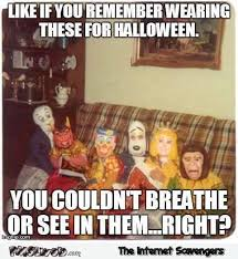 Halloween Funny Memes - like if you remember wearing these for halloween funny meme pmslweb