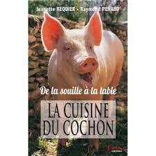 cuisine de cochon la cuisine du cochon de la table à la souille broché jeanette