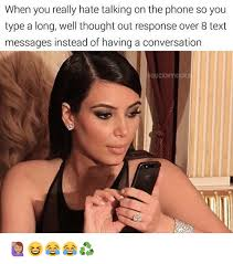 Talking On The Phone Meme - when you really hate talking on the phone so you type a long well