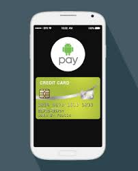 android pay app android pay best mobile wallet yet creditcards taking charge