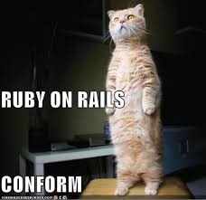Ruby On Rails Meme - ruby on rails conform cheezburger funny memes funny pictures
