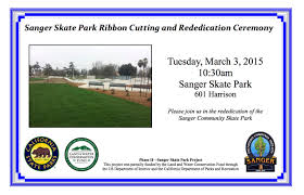 dedication invitation sanger skate park ribbon cutting and rededication ceremony the