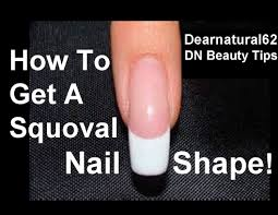 how to shape your nails squoval dearnatural62 youtube