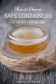 how to choose safe containers for diy skin care recipes