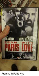 From Paris With Love Meme - ector of jonathan travolta rhys meyers f r o m with paris love
