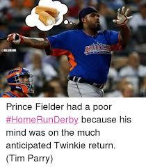 Prince Fielder Memes - 25 best memes about twinkies twinkies memes