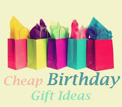 cheap gifts birthday gifts your budget