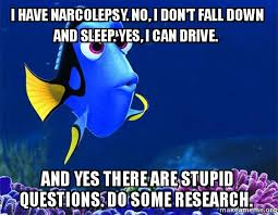 Narcolepsy Meme - i have narcolepsy no i don t fall down and sleep yes i can drive