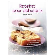 livre de cuisine pour d utant le petit livre des recettes pour débutants broché héloïse martel
