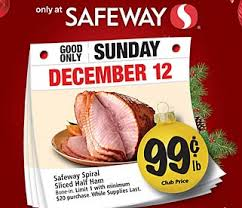 safeway deal of the day spiral ham only 0 99 cents a pound
