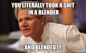 What Does Meme Mean On The Internet - these 29 memes of gordon ramsay insulting people are too damn funny