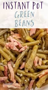 instant pot country style green beans recipe instant pot
