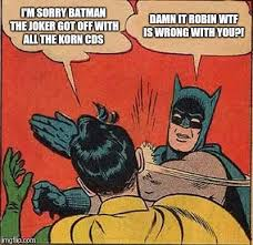 Batman Birthday Meme - batman slapping robin korn memes pinterest korn robins and batman