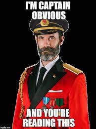 Captain Obvious Meme - captain obvious memes imgflip