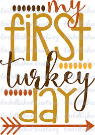 my 1st thanksgiving thanksgiving my turkey day diy vinyl or htv decal baby s 1st