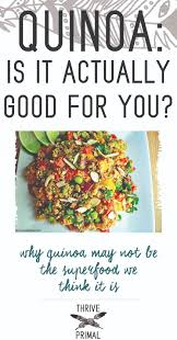 is quinoa actually good for you a paleo perspective