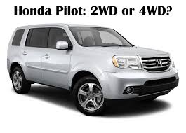 honda pilot 2015 4wd 2015 pilot 2wd or 4wd what s the difference hendrick honda