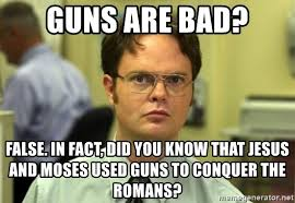 Did You Know Meme - guns are bad false in fact did you know that jesus and moses used