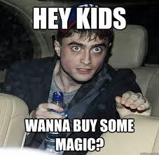 Hey Boy Meme - hey kid wanna buy some magic lol daniel radcliffe gone bad fun