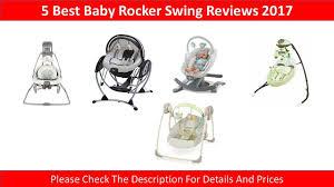 Baby Rocker Swing Chair 5 Best Baby Rocker Swings Reviews 2017 Smooth Swing And Rocker