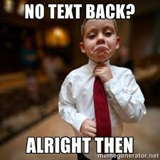 Text Back Meme - when they don t text back i love sticky rice