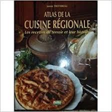cuisine regionale l atlas de la cuisine regionale 9782840381556 amazon com books