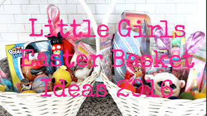 Gift Ideas For Easter Girls Easter Basket Ideas 2016 137 Youtube