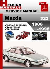 service manual 1992 mazda familia auto repair manual free mazda 323 1992 free download pdf mazda 323 1988 1992 service repair manual download download manua