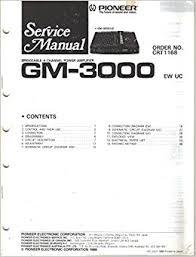 pioneer gm 3000 bridgeable 4 channel power amplifier service