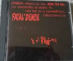 Meme Pas Mal - fatal denise m礫me pas mal cd album at discogs
