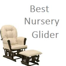 best nursery glider chair rocker recliners brands and reviews