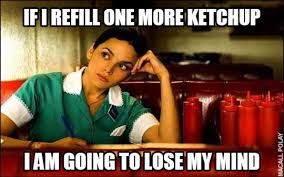 Funny Waitress Memes - if you work or worked as a waitress waiter than these 15 true but