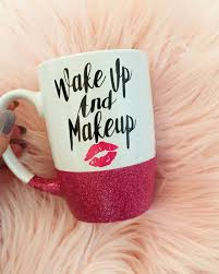 glitter mug wake up and makeup personalized mug funny