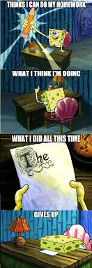 Spongebob Homework Meme - spongebob homework meme how i do my homework by g strike251 on