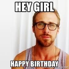 Ryan Gosling Birthday Meme - gosling hey boy birthday meme