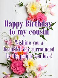 cousin birthday card a beautiful day happy birthday card for cousin birthday