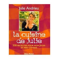 cuisine de julie la cuisine de julie recettes pour mon jules et mes copines julie