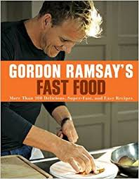 livre cuisine gordon ramsay gordon ramsay s fast food more than 100 delicious fast and