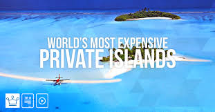 most expensive islands in the world 2017 alux com