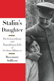 stalin u0027s daughter the extraordinary and tumultuous life of