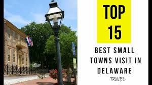 Delaware how to travel light images 15 best small towns to visit in delaware jpg