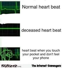 Feel Meme Pictures - heart beat when you don t feel your phone in your pocket funny meme