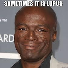 Lupus Meme - sometimes it is lupus meme on imgur