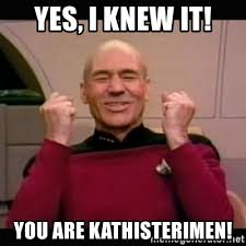 I Knew It Meme - yes i knew it you are kathisterimen picard yes meme generator