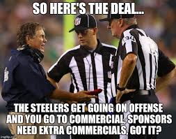 Bill Belichick Memes - bill tells the refs what to do imgflip
