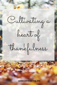 cultivating a of thankfulness thanksgiving and