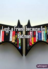 Batman Bookcase Reply To This Whisper With The Last Thing You Did And Add
