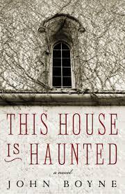 this house is haunted john boyne