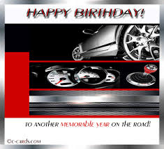 car driver s birthday free birthday wishes ecards greeting cards